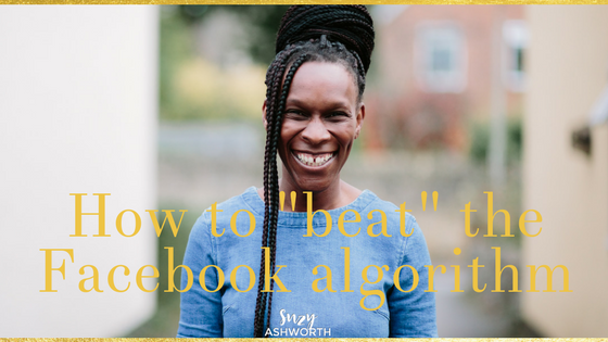 "How to ""beat"" the Facebook algorithm"