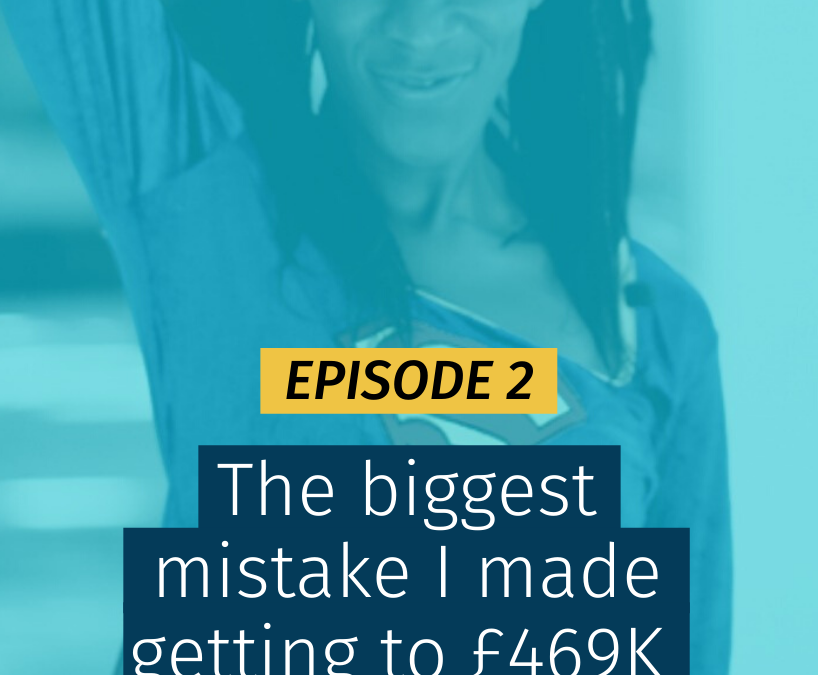 002 The biggest mistake I made getting to £469K in revenue