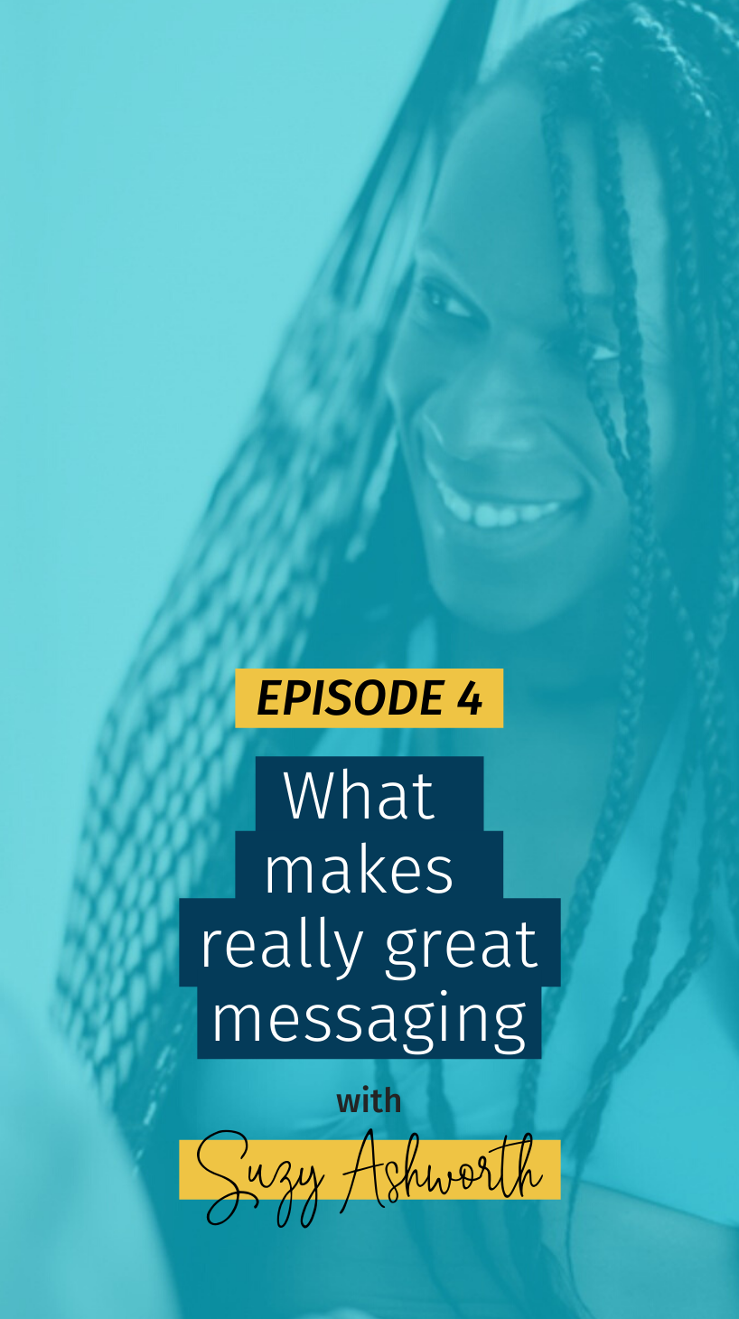 004 What makes really great messaging