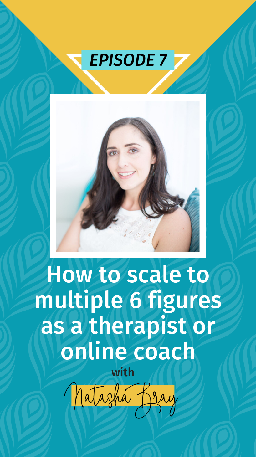 007 Making Babies + Making Bank: How to scale to multiple 6 figures as a therapist or online coach, with Natasha Bray