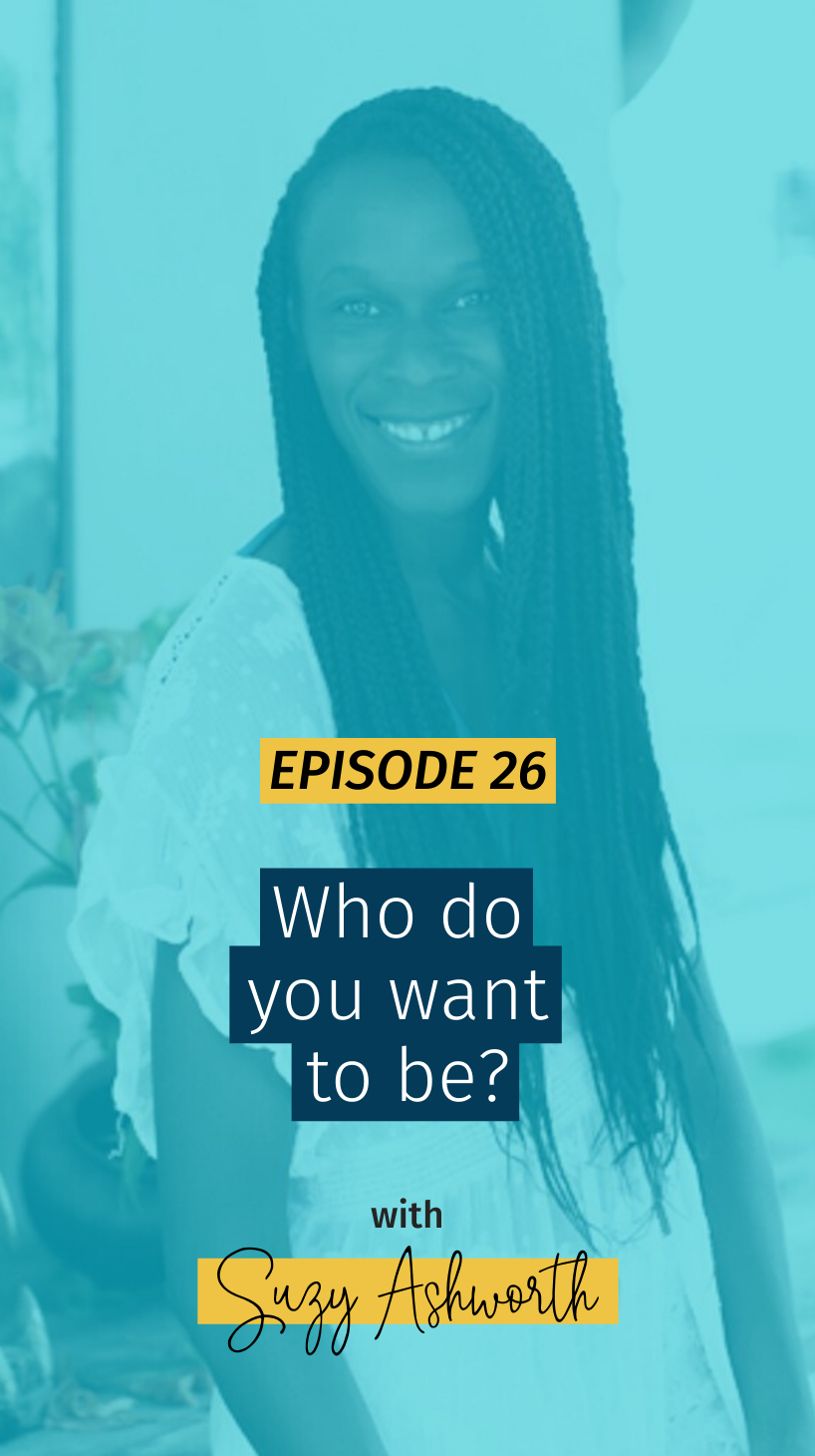 026 Who do you want to be?