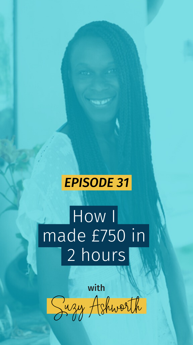 031 How I made £750 in 2 hours