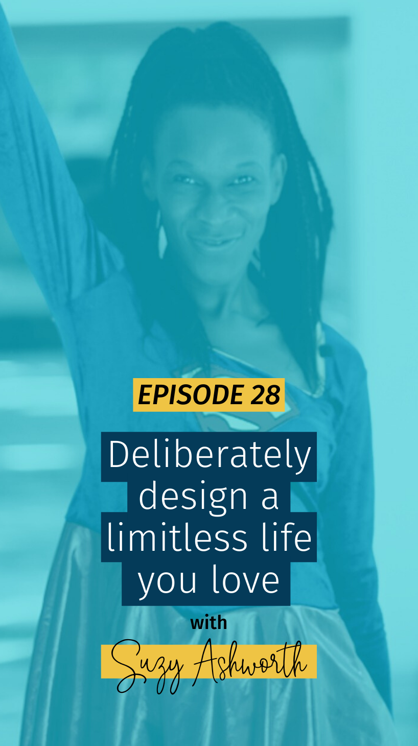028 Deliberately design a limitless life you love