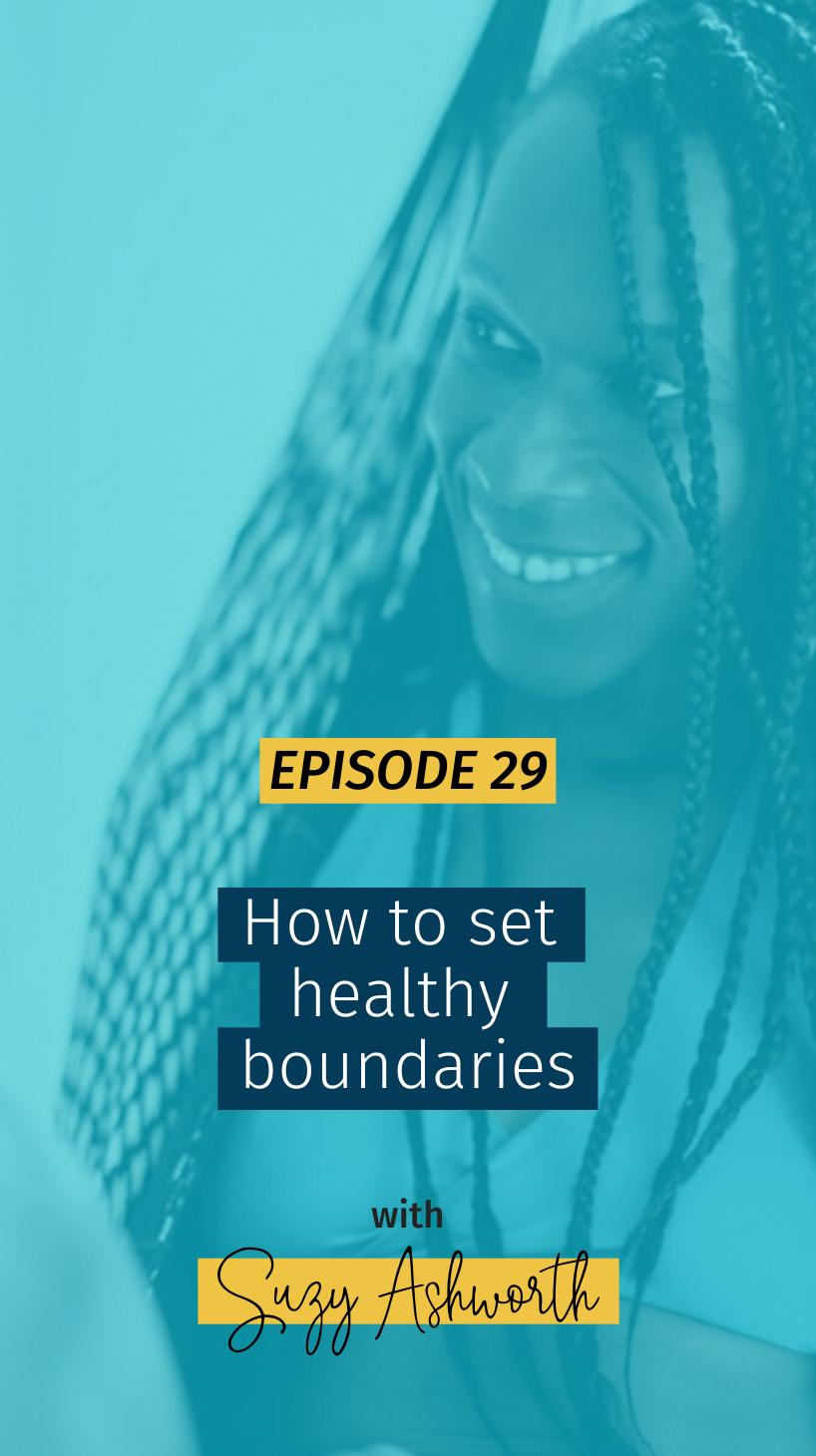 029 How to set healthy boundaries