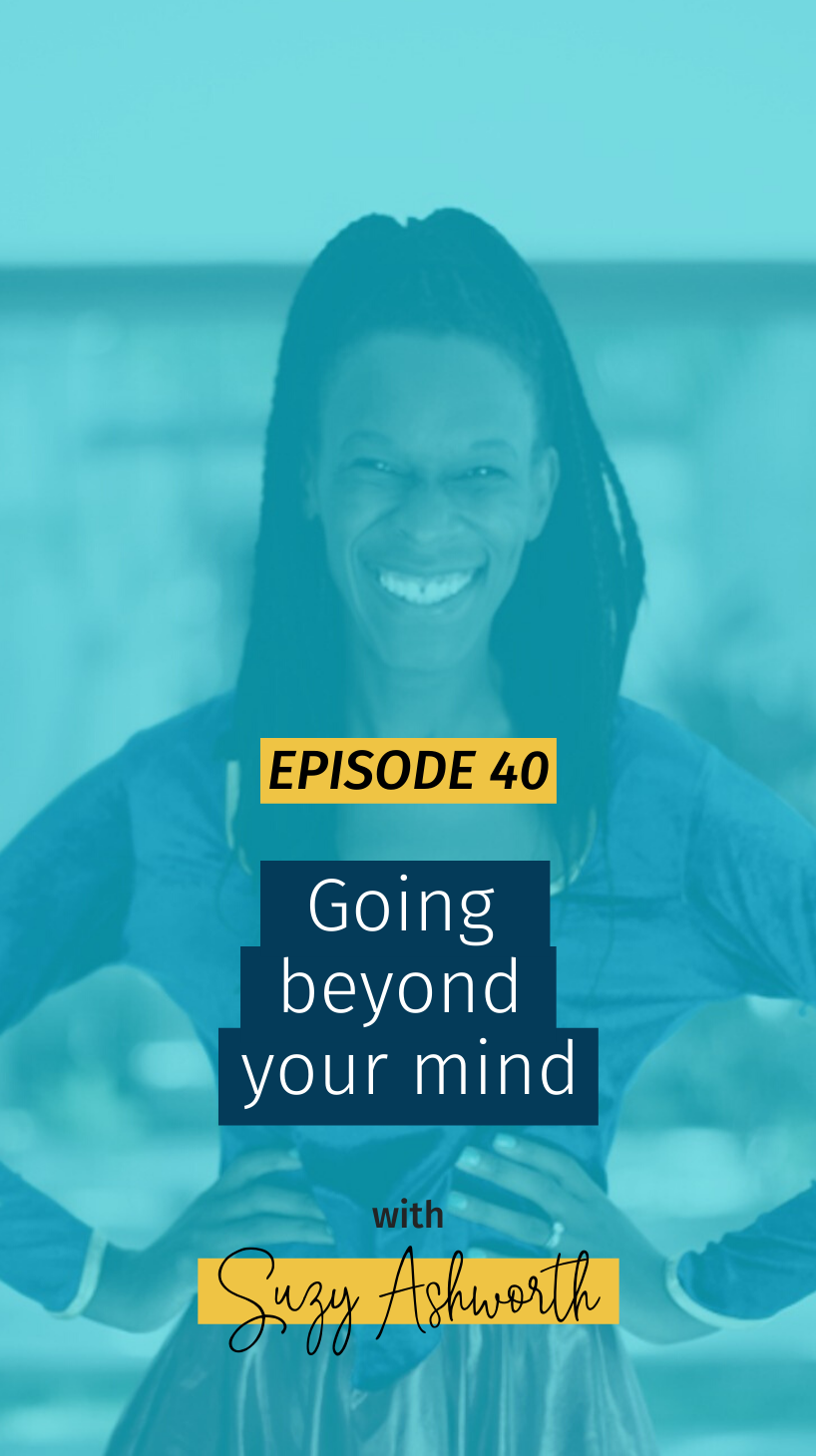 040 Going beyond your mind