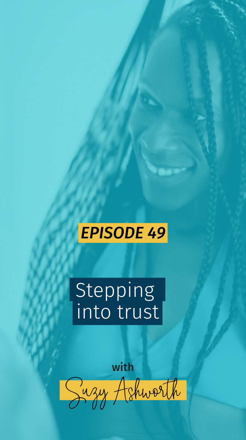 049 Stepping into trust
