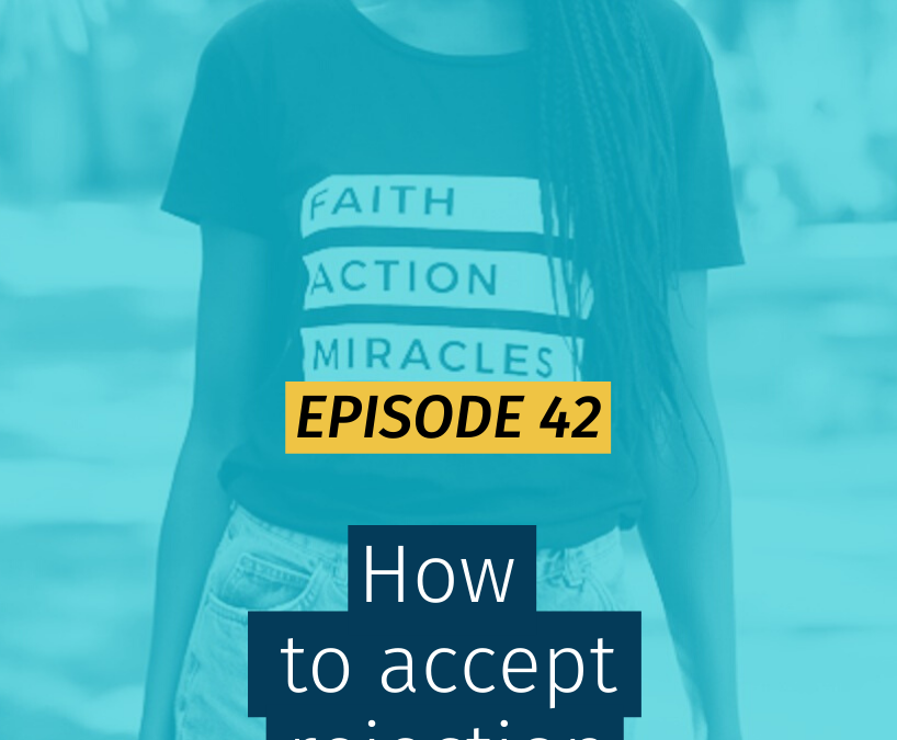 042 How to accept rejection