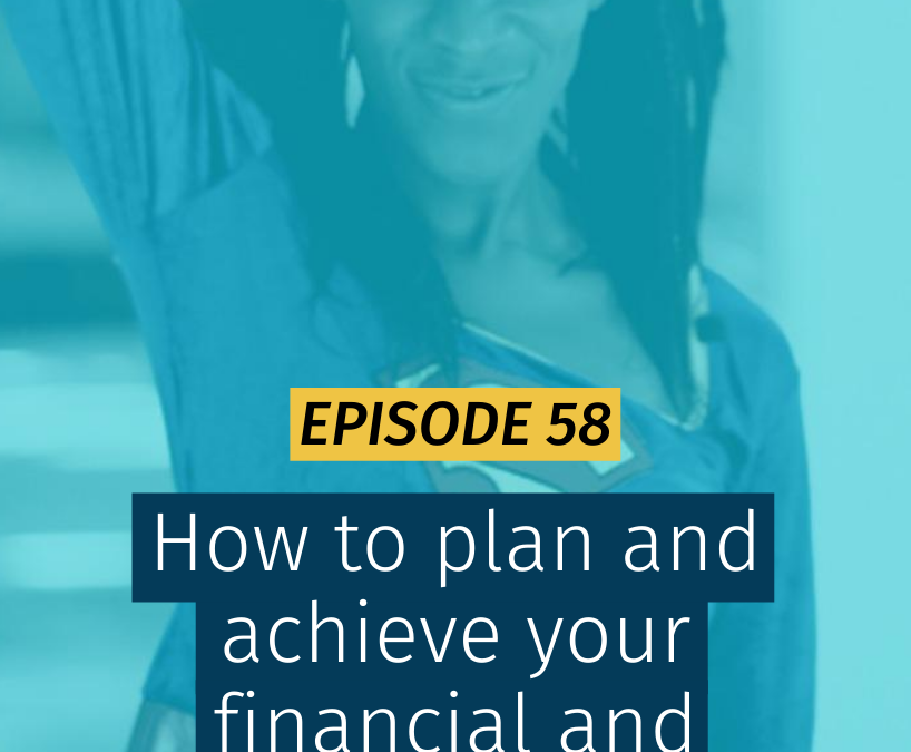058 How to plan and achieve your financial and spiritual goals
