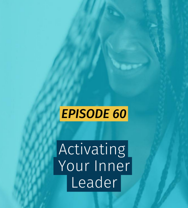 060 Activating Your Inner Leader