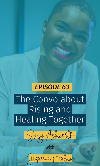 063 The Convo about Rising and Healing Together
