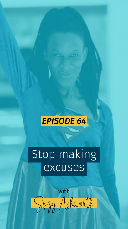 064 Stop making excuses