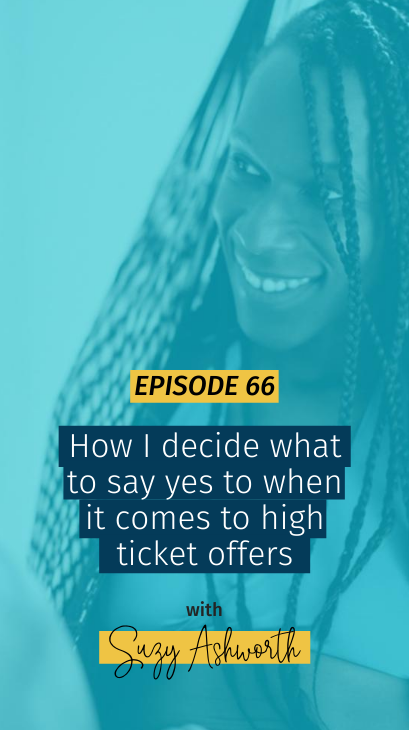 066 How I decide what to say yes to when it comes to high ticket offers