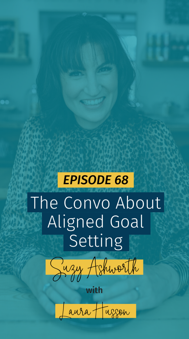068 The Convo About Aligned Goal Setting with Laura Husson