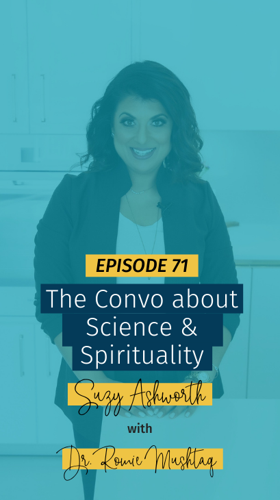 071 The Convo about Science & Spirituality with Dr. Romie Mushtaq
