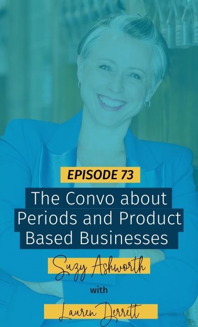 073 The Convo about Periods and Product Based Businesses with Lauren Derrett