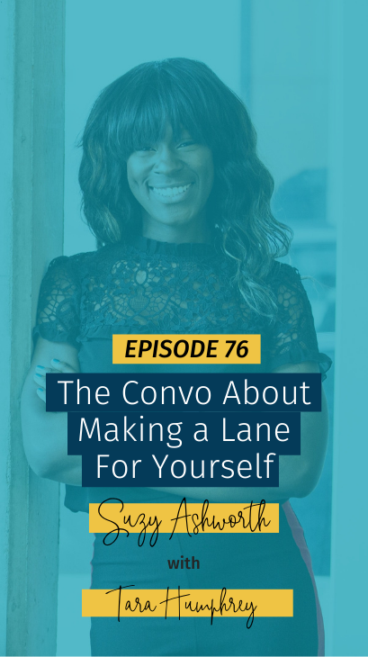 076 The Convo About Making a Lane For Yourself with Tara Humphrey