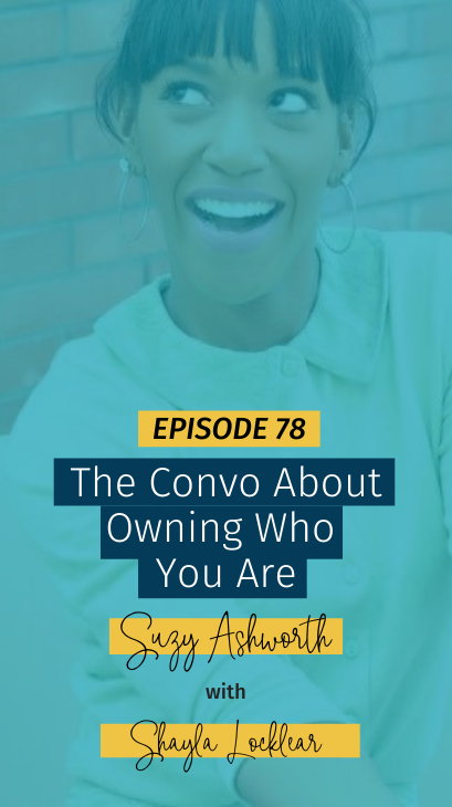 078 The Convo About Owning Who You Are with Shayla Locklear