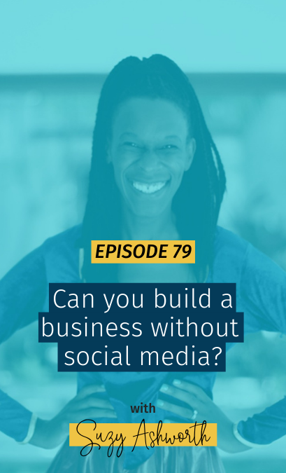 079 Can you build a business without social media?