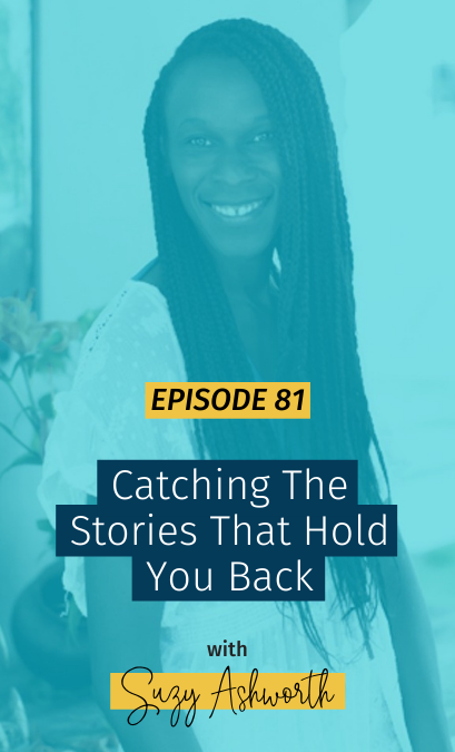 081 Catching The Stories That Hold You Back