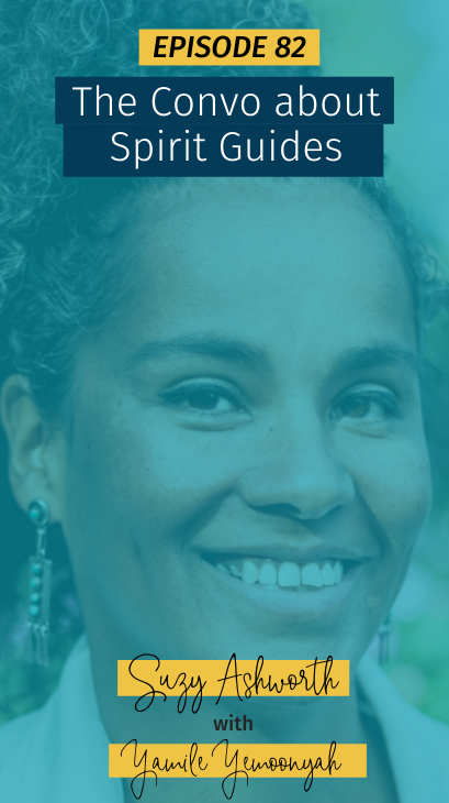 082 The Convo about Spirit Guides with Yamile Yemoonyah