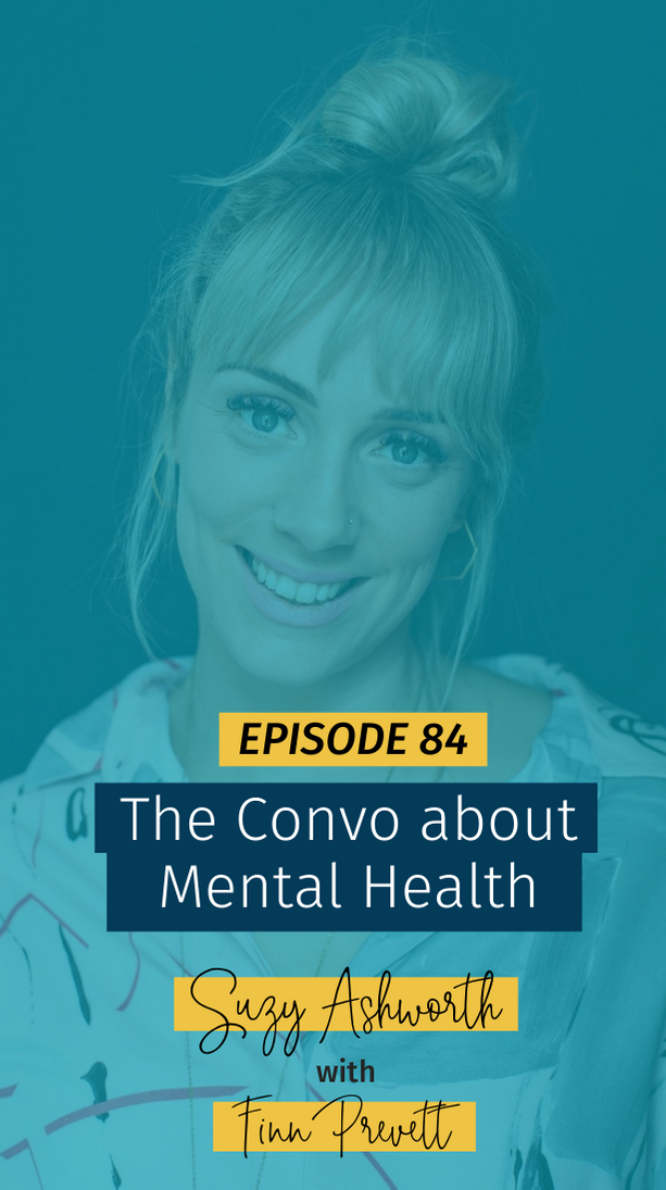 084 The Convo about Mental Health with Finn Prevett