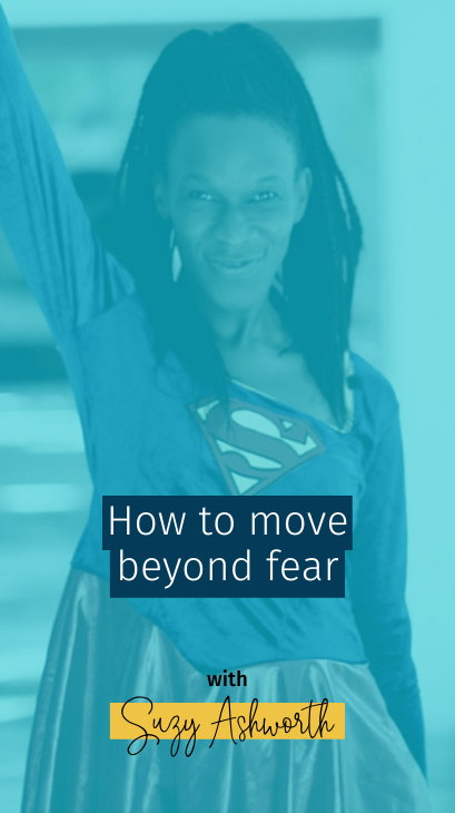 095 How to move beyond fear