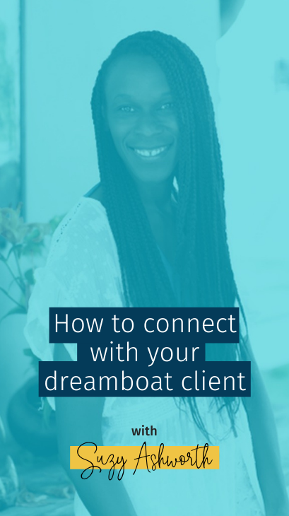094 How to connect with your dreamboat client