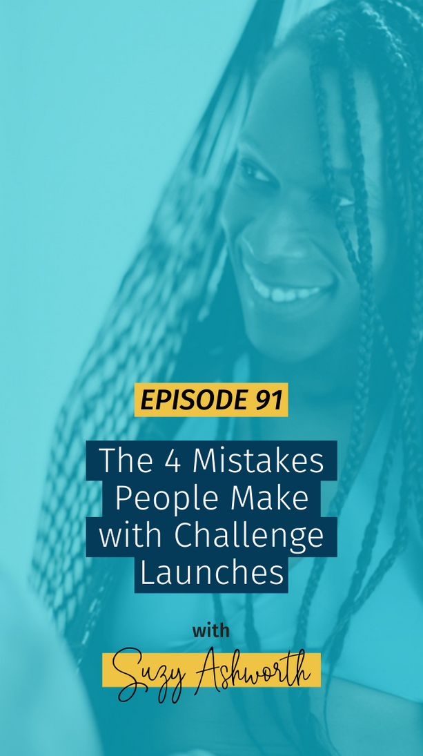 091 The 4 Mistakes People Make with Challenge Launches