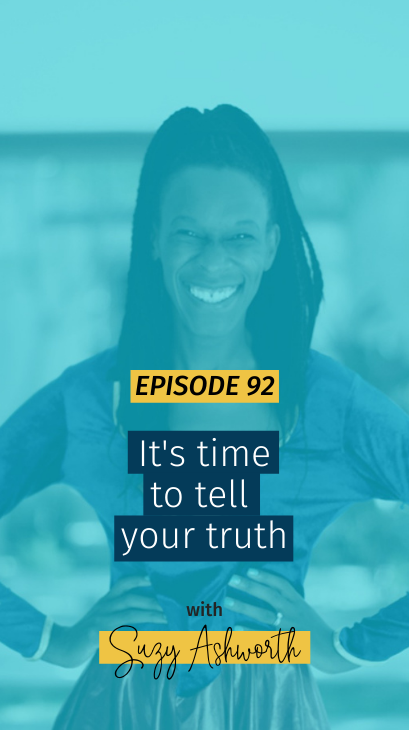 092 It's time to tell your truth
