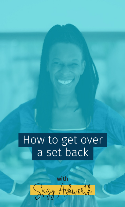 How to get over a set back