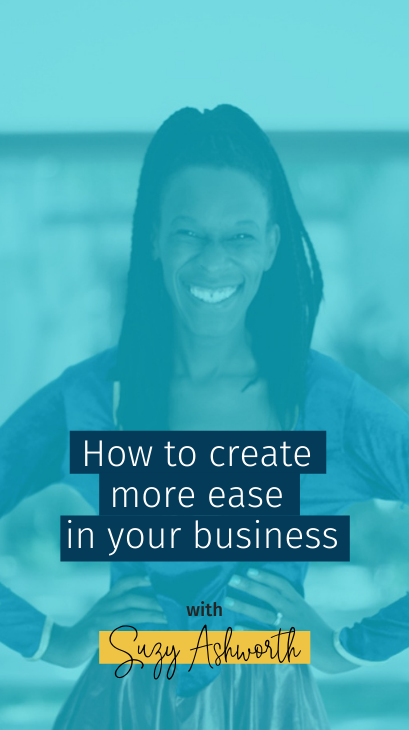 098 How to create more ease in your business
