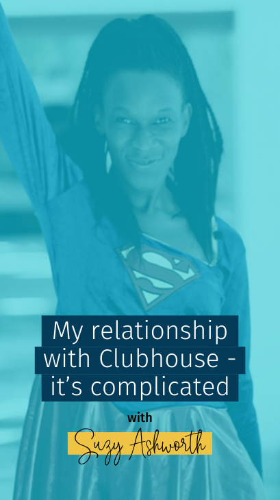 My relationship with Clubhouse – it's complicated