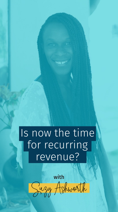 Is now the time for recurring revenue?
