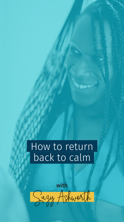 How to return back to calm